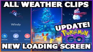 POKEMON GO UPDATE ALL WEATHER CLIPS WITH TYPES | UPDATE 0.85.1 NEW LOADING SCREEN & MORE