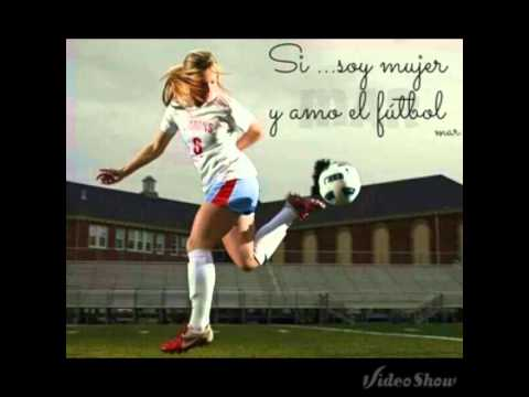 Soy Mujer Y Amo El Futbol Youtube