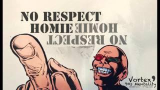 Vortex - No Respect Homie
