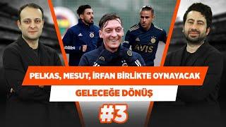 FB, Pelkas-Mesut-İrfan'ı birlikte oynatacak! | Mustafa Demirtaş & Onur Tuğrul |