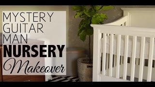 Nursery Makeover with Mystery Guitar Man