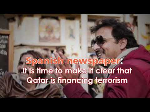 A Spanish newspaper: It is time to make it clear that Qatar is financing terrorism