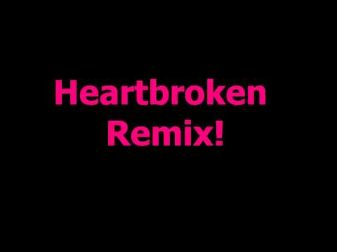 Heartbroken remix x