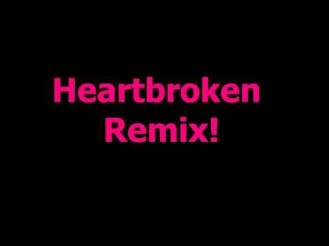 Heartbroken Remix X