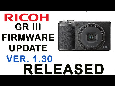 Ricoh GR III Firmware Update Ver  1 30 Released
