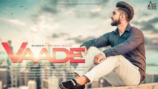 Vaade | (Full HD) | Ashraf Malik | New Punjabi Songs 2018 | Latest Punjabi Songs 2018