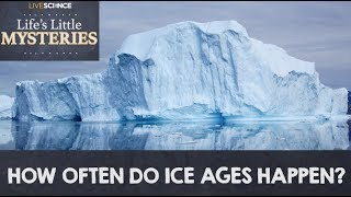 How Often Do Ice Ages Happen?