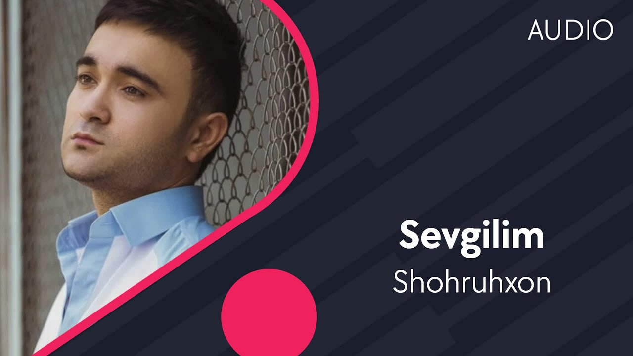 Shohruhxon — Sevgilim   Шохруххон — Севгилим (music version)