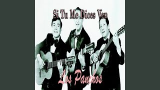 Provided to YouTube by TuneCore Camino Verde · Los Panchos Si Tu Me...