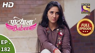 Patiala Babes - Ep 182 - Full Episode - 7th August, 2019