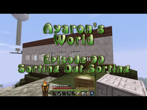 Minecraft Ayaron's World  90 - Sorting Out Sorting