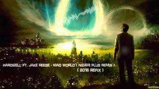 Hardwell ft. Jake Reese - Mad World (Nizami Plus Remix 2016 Refix) [HQ Free]