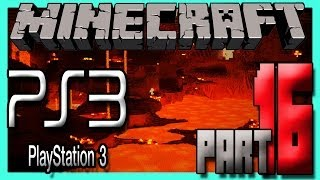 Minecraft Ps3 (Playstation 3) Edition Gameplay Part 16 - THE NETHER