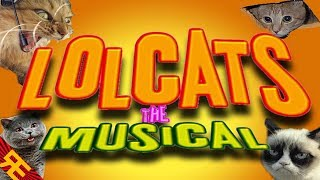 LOLCATS THE MUSICAL [by Random Encounters]