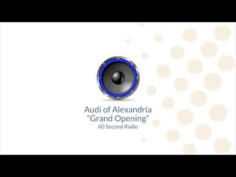 """Grand Opening"" Radio - Audi of Alexandria"