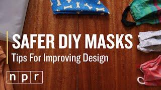 3 Tips For Safer Face Masks | NPR