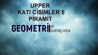 Upper Geometri - Katı Cisimler 5 Piramit   25 Soru  Pdf Indir