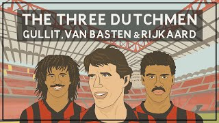 The Three Dutchmen: Gullit, Van Basten & Rijkaard