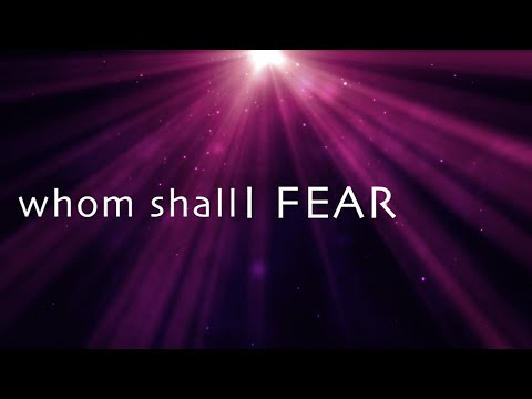 Whom Shall I Fear w/ lyrics (Chris Tomlin)