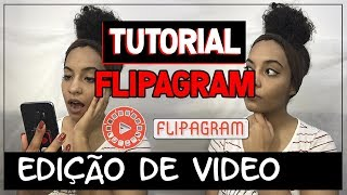 TUTORIAL: COMO EDITAR VIDEO NO FLIPAGRAM! | Mari Tavares