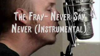 Never Say Never (INSTRUMENTAL) - The Fray