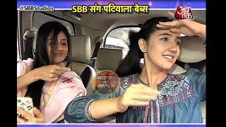Dayout With Paridhi Sharma & Ashnoor Kaur Of Patiala Babes!