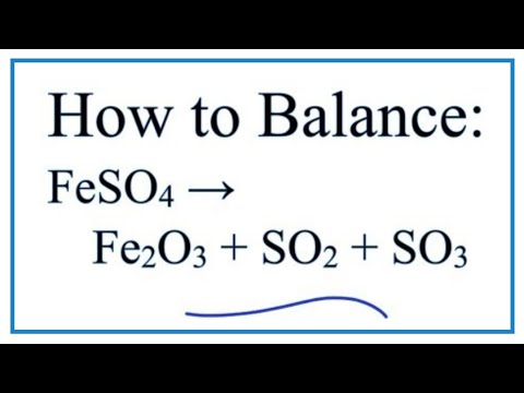 How To Balance FeSO4 = Fe2O3 + SO2 + SO3   |  Decomposition Of Iron (II) Sulfate