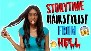 Storytime : Hairstylist from Hell