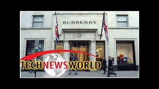 Burberry burns £28.6m of stock to protect brand