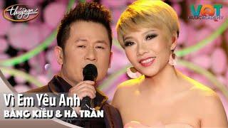 Bằng Kiều & Hà Trần - Vì Em Yêu Anh | Đêm Nhạc Vũ Quang Trung