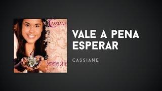 Cassiane - Vale a pena esperar