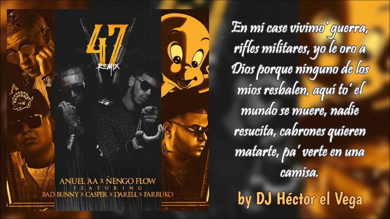 47 Remix Letra Anuel Aa Nengo Ft Bad Bunny Darell Casper
