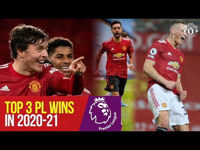 Manchester United   Top 3 Premier League wins of 2020-21   Man City 2-0 , Leeds 6-2, Southampton 9-0