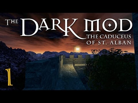 Let's Play The Dark Mod: The Caduceus of St. Alban - 1 - Caduce Me Tonight