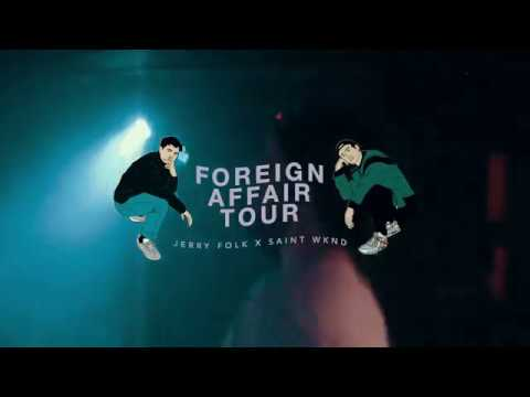 FOREIGN AFFAIR TOUR - SAINT WKND & JERRY FOLK WEEK 1