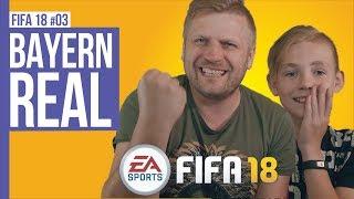 BAYERN - REAL / FIFA18 #03