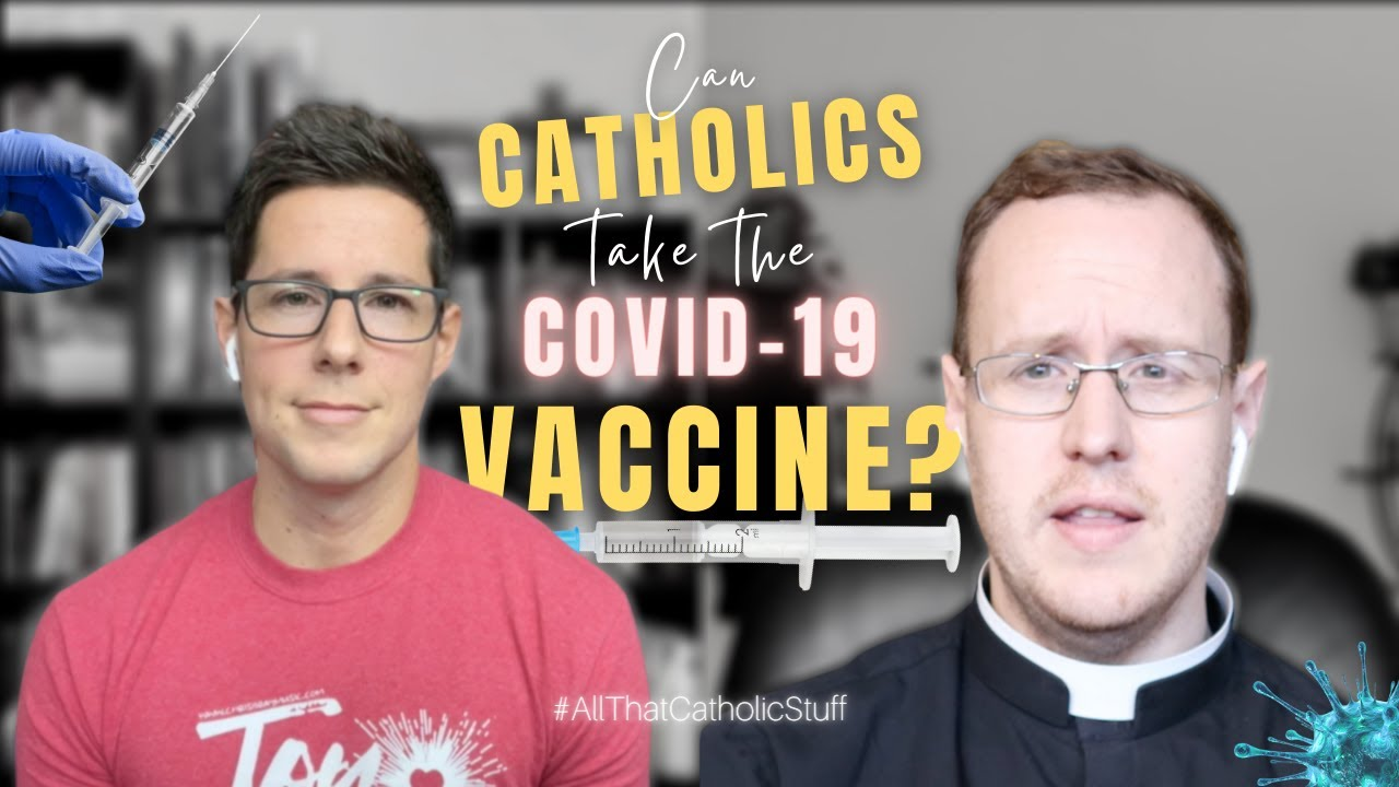 Can Catholics Take The COVID-19 Vaccine?