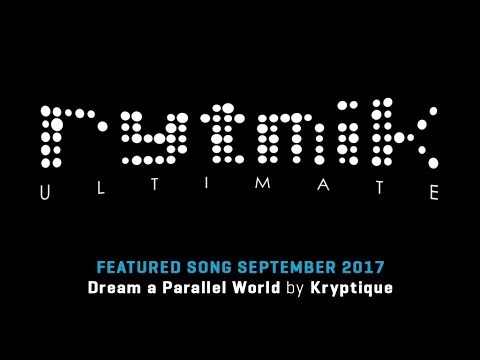 Featured Song: Dream a Parallel World by Kryptique (Rytmik Ultimate) |