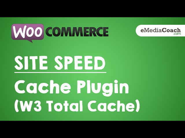 WordPress WooCommerce - IMPROVE SITE SPEED - Install Caching Plugin (W3 Total Cache )