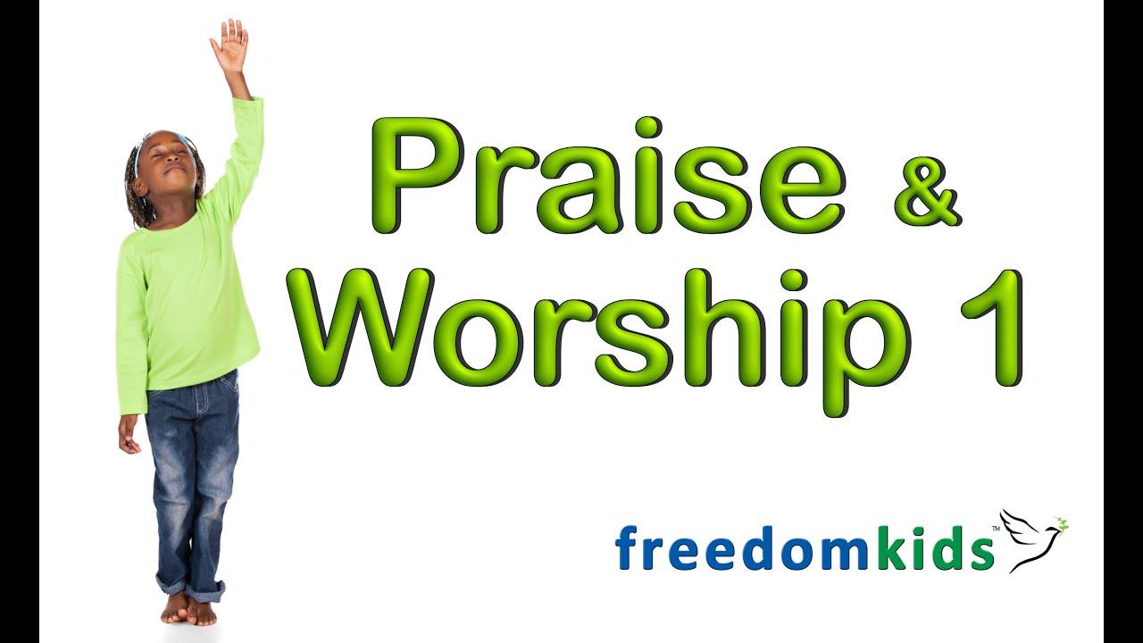 kids bible videos praise u0026 worship 1 freedom kids youtube