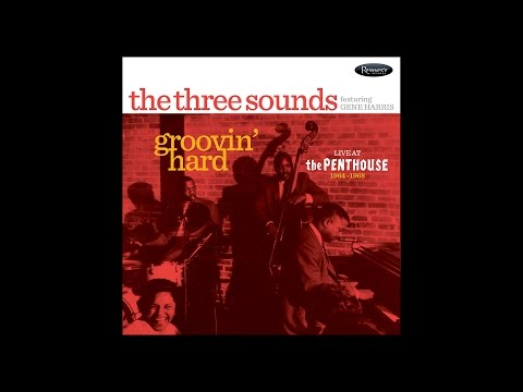 The Three Sounds feat. Gene Harris | Groovin' Hard: Live at the Penthouse (1964-1968)