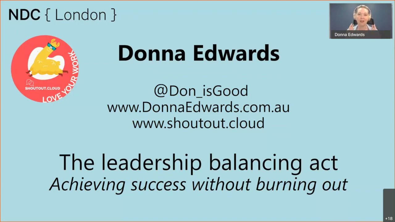 The leadership balancing act - achieving success without burning out - Donna Edwards