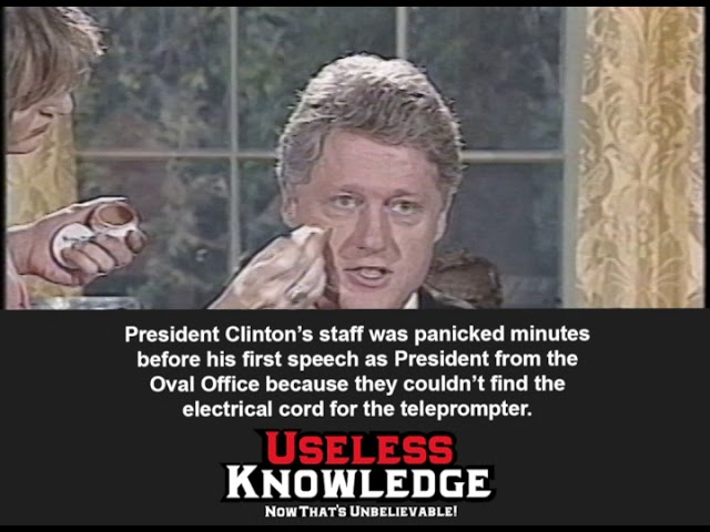 Useless Knowledge - President Clinton Panicks Before First Oval Office Speech