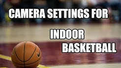 Camera Settings For Indoor Basketball
