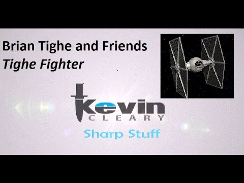 Brian Tighe and Friends Tighe Fighter