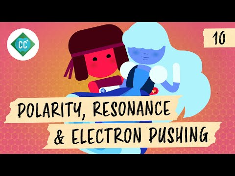 Polarity, Resonance, and Electron Pushing: Crash Course Organic Chemistry #10