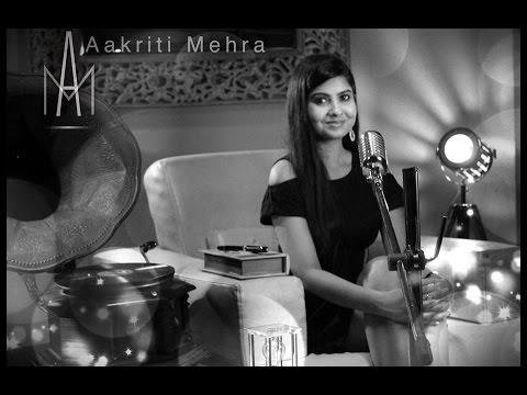 AFSANA LIKH RAHI HOON |  COVER BY AAKRITI MEHRA