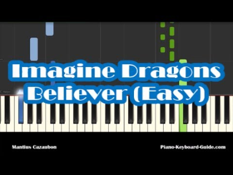 Imagine Dragons Believer Easy Piano Tutorial - How To Play