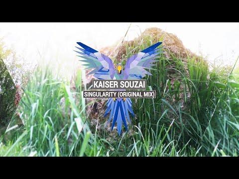 KAISER SOUZAI - Singularity (Original Mix)