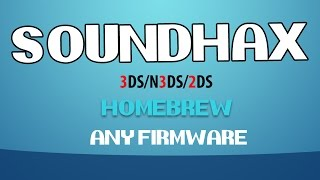 3DS 11.2.0.35 Homebrew Tutorial! SOUNDHAX!